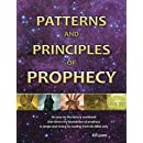 Patterns and Principles of Prophecy: An easy-on-the-history workbook that shows the foundation of prophecy is simple and strong by reading from the Bible only