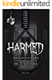 HARMED - Book 1: First Do No Harm