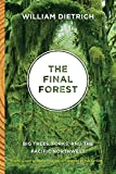 The Final Forest: Big Trees, Forks, and the Pacific Northwest