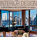 Interior Design: A True Beginners Guide to Decorating on a Budget Audiobook by Karen Mitchell Narrated by Martin James