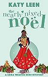 The Nearly Nixed Noël: A Lora Weaver Mini-Mystery (The Lora Weaver Mysteries)