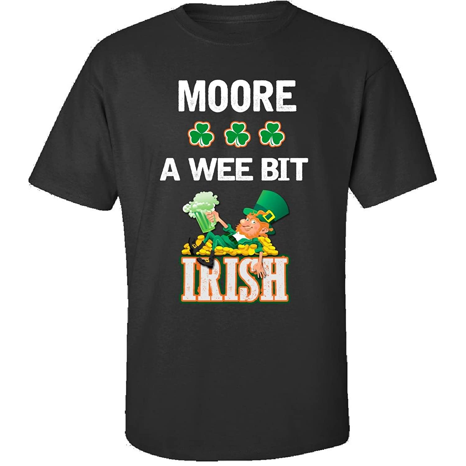 St Patricks Day Shirt Moore A Wee Bit Irish Gift - Adult Shirt