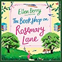 The Bookshop on Rosemary Lane Hörbuch von Ellen Berry Gesprochen von: Gabrielle Glaister