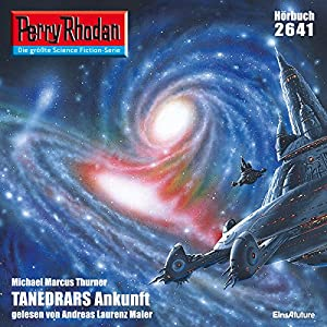 Tanedrars Ankunft (Perry Rhodan 2641) Hörbuch