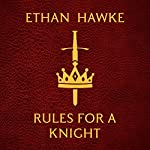 Rules for a Knight | Ethan Hawke