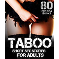 Taboo Short Sex Stories for Adults: 80 Explicit Forced Rough Erotica Books Collection (English Edition)