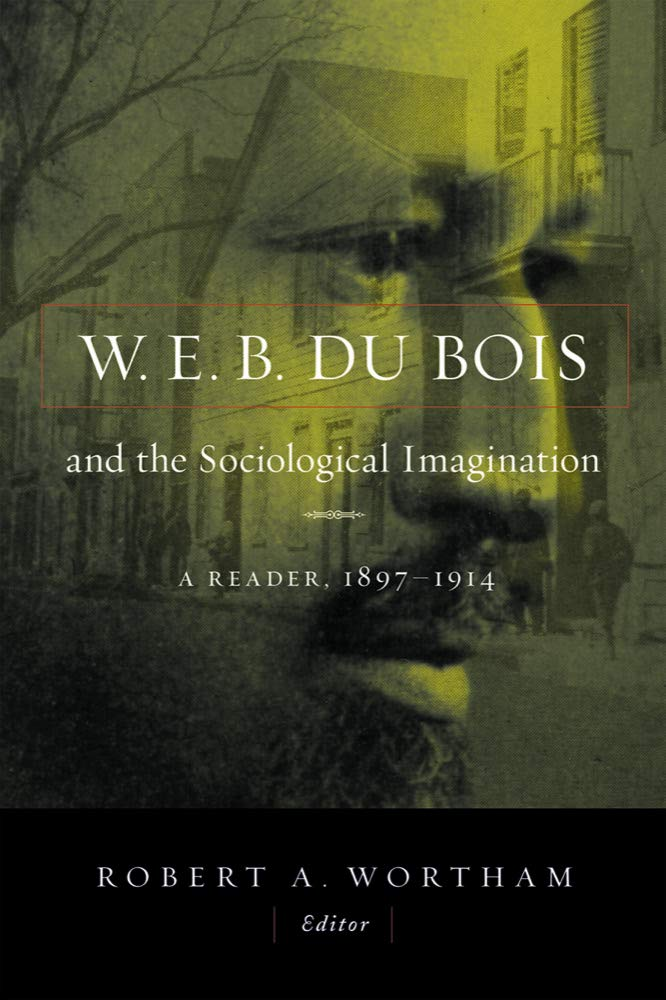 W.E.B. Du Bois and the Sociological Imagination: A Reader, 1897-1914 PDF