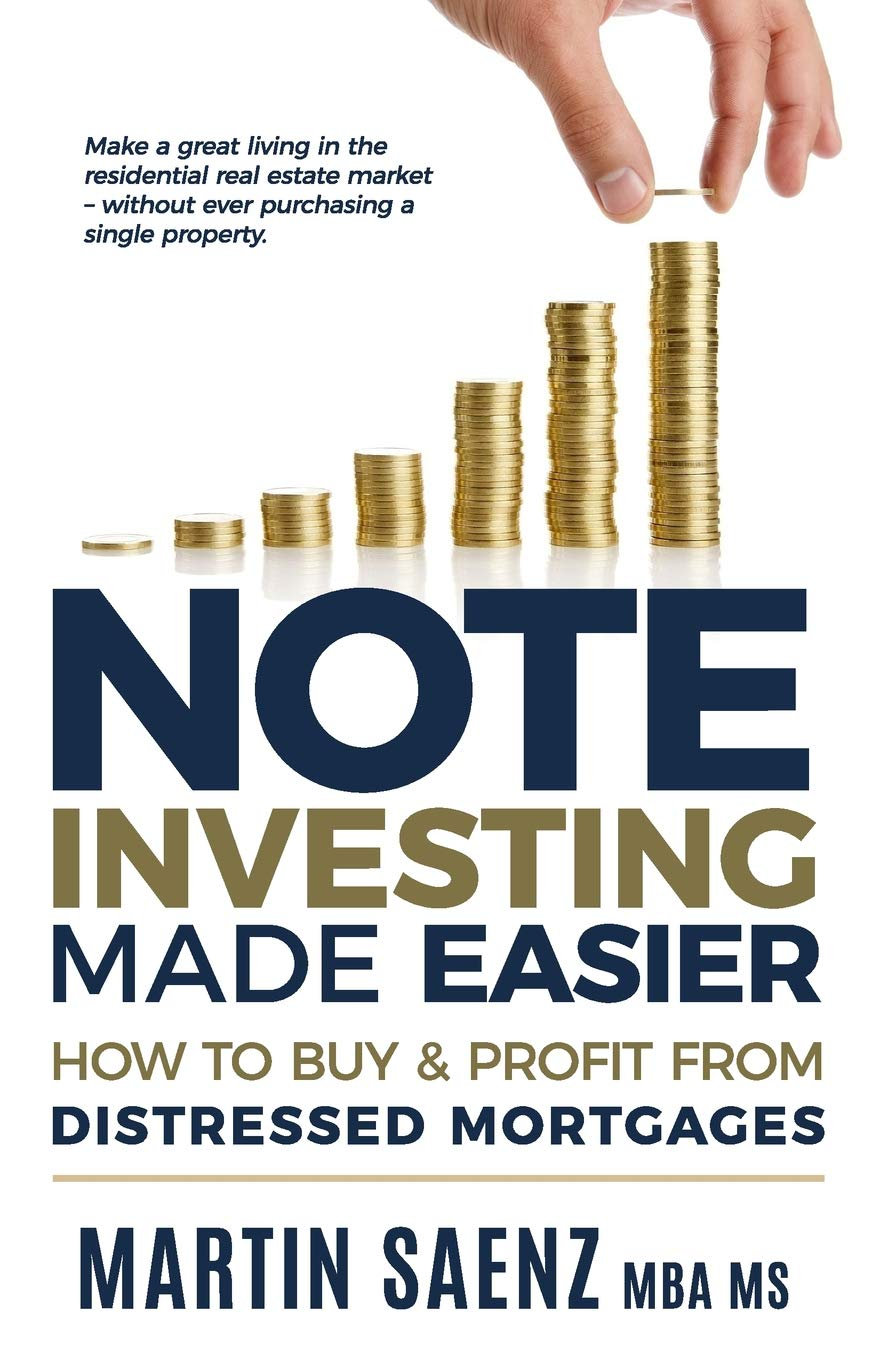 Note Investing Made Easier: How To Buy And Profit From Distressed  Mortgages: Martin Saenz: 9781546664314: Amazon.com: Books