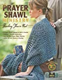 The Prayer Shawl Ministry: Reaching Those in Need (Leisure Arts #4225)