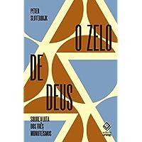 O zelo de Deus: Sobre a luta dos três monoteísmos