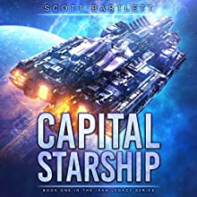 Capital Starship: Ixan Legacy, Book 1 Audiobook by Scott Bartlett Narrated by Mark Boyett