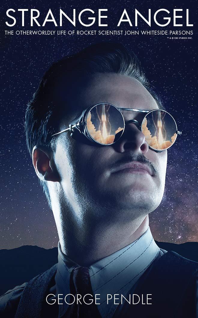 Strange Angel: The Otherworldly Life of Rocket Scientist John ...