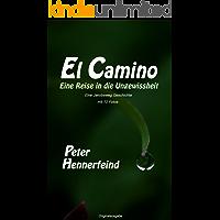 El Camino: Eine Reise in die Ungewissheit