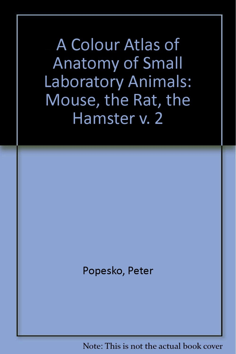 A Colour Atlas of Anatomy of Small Laboratory Animals, Volume II ...