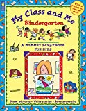 : My Class and Me: Kindergarten (A Memory Scrapbook for Kids)