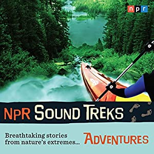 NPR Sound Treks: Adventures Radio/TV Program