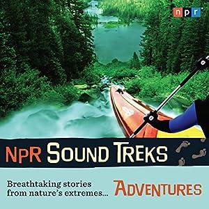 NPR Sound Treks: Adventures Radio/TV Program