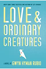 Love and Ordinary Creatures Hardcover