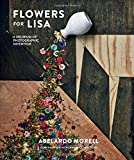 Flowers for Lisa: A Delirium of Photographic Invention