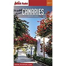 CANARIES 2017 Petit Futé (Country Guide) (French Edition)