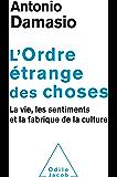 L' Ordre étrange des choses: La vie, les sentiments et la fabrique de la culture