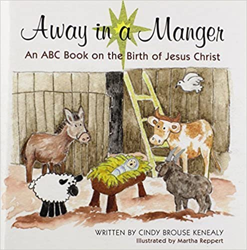 Book Away in a Manger: An ABC Book on the Birth of Jesus Christ by Cindy Brouse Kenealy (2011-02-23)