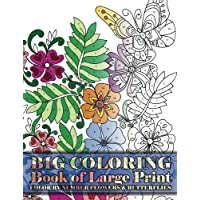 Big Coloring Book of Large Print Color By Number Flowers & Butterflies: Volume 15 (Premium Adult Coloring Books)