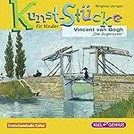 Vincent van Gogh: Die Zugbrücke (Kunst-Stücke für Kinder)   Brigitte Jünger