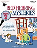 Red Herring Mysteries: Solving Mysteries through Critical Questioning, Level 2/Grades 7-12+