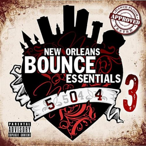 New Orleans Bounce Essentials, Vol. 3 [Explicit]