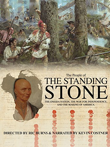 Oneida Nation: American Revolutionary War/The People of the Standing Stone
