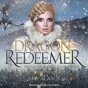 Dragon Redeemer: World of Aluvia, Book 3 | Amy Bearce