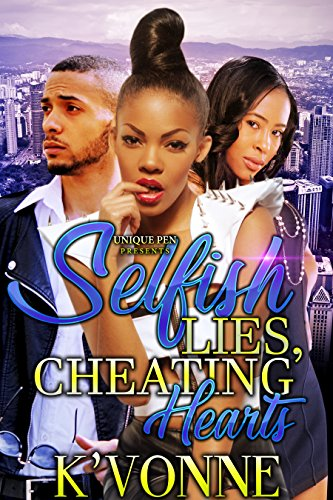 Selfish Lies, Cheating Hearts ()