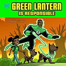 Green Lantern Is Responsible (DC Super Heroes Character Education)