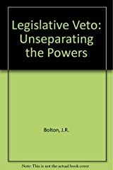 The legislative veto: Unseparating the powers (Studies in legal policy) Paperback