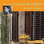 Au nom du père | Françoise Bourdin