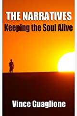 The Narratives:  Keeping The Soul Alive Kindle Edition