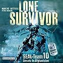 Lone Survivor- SEAL-Team 10: Einsatz in Afghanistan Hörbuch von Marcus Luttrell, Patrick Robinson Gesprochen von: Frank Arnold