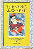 Turning the Wheel : American Women Creating the New Buddhism, Boucher, Sandy, 006250097X