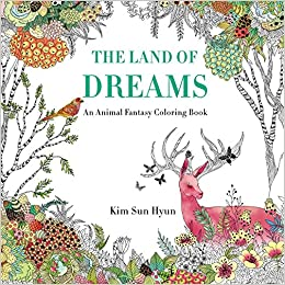amazoncom the land of dreams an animal fantasy coloring book 9781250112453 kim sun hyun song geum jin books - Fantasy Coloring Book