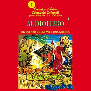 El pájaro que habla, el arbol que canta y el agua de oro Audiobook
