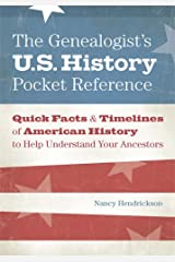 The Genealogist's U.S. History Pocket Reference: Quick Facts & Timelines of American History to Help Understand Your Ancestors Paperback