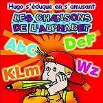 Les chansons de l'alphabet - Hugo s'éduque en s'amusant |  Olivia Productions