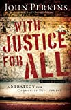 img - for With Justice for All: A Strategy for Community Development book / textbook / text book