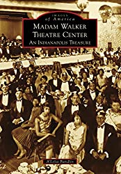 Madame Walker Theatre Center: An Indianapolis Treasure (Images of America)