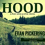 Hood: American Rebirth Series, Book 1 | Evan Pickering