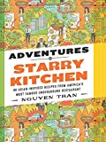 Adventures in Starry Kitchen: 88 Asian-Inspired Recipes from America s Most Famous Underground Restaurant