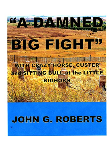 a-damned-big-fight-with-crazy-horse-custer-and-sitting-bull-at-the-little-bighorn