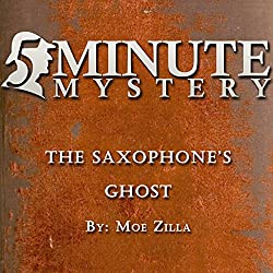 5 Minute Mystery - The Saxophone's Ghost