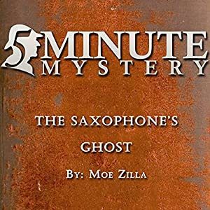 5 Minute Mystery - The Saxophone's Ghost Audiobook